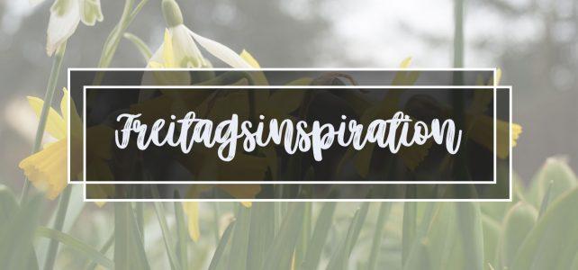 Freitagsinspiration (11/2020) – Anregungen für ein Kreatives Wochenende