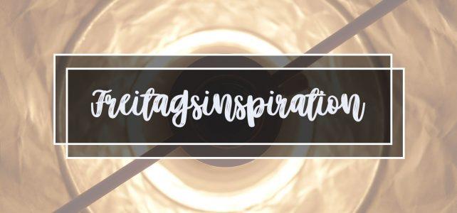 Freitagsinspiration (12/2020) – Anregungen für ein Kreatives Wochenende
