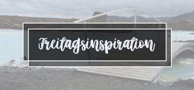 Freitagsinspiration (13/20) – Anregungen für ein kreatives Wochenende
